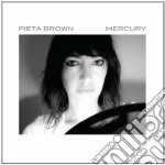 Pieta Brown - Mercury cd musicale di Pieta Brown