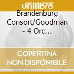 Brandenburg Consort/Goodman - 4 Orc Ste cd musicale di Bach