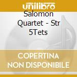 Salomon Quartet - Str 5Tets cd musicale