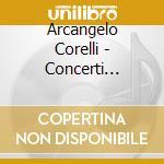 12 concerti grossi op.6 cd musicale