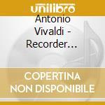 Recorder concertos cd musicale di Vivaldi
