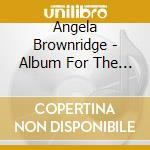 Angela Brownridge - Album For The Young cd musicale di Schumann