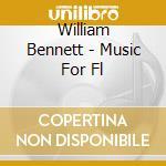 William Bennett - Music For Fl cd musicale di Villa-lobos