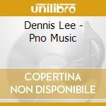 Dennis Lee - Pno Music cd musicale