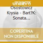 Sonata - contrasts - folk dances - rhapsodies cd musicale di Bartok