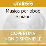 Musica per oboe e piano cd musicale di Britten