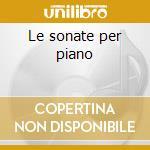 Le sonate per piano cd musicale
