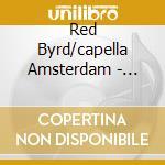 Red Byrd/capella Amsterdam - Leonin/sacred Music From Paris cd musicale di Leoninus