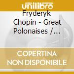 The great polonaises-g.ohlsson cd musicale di Chopin