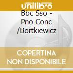 Bbc Sso - Pno Conc /Bortkiewicz cd musicale di Arensky