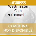 Westminster Cath C/O'Donnell - French Cathedral Music cd musicale