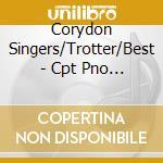 Corydon Singers/Trotter/Best - Cpt Pno Music 39 /Annees cd musicale di Liszt
