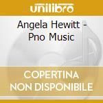 Angela Hewitt - Pno Music cd musicale