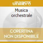 Musica orchestrale cd musicale di Pizzetti