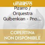 Pizarro/Orquestra Gulbenkian - Pno Con /Fantasia Dramatica cd musicale di Vianna da motta jos�