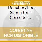 Donohoe/Bbc Sso/Litton - Concertos Symphoniques 3 5 cd musicale di Litolff