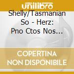 Shelly/Tasmanian So - Herz: Pno Ctos Nos 3, 4 & 5 cd musicale di F. Herz