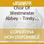 Choir Of Westminster Abbey - Trinity Sunday At Westminster cd musicale di Artisti Vari