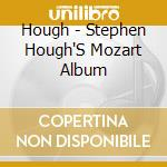 Hough - Stephen Hough`S Mozart Album cd musicale di Stephen Hough