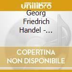Choir Of Trinity Coll/Layton - Handel: Dettingen Te Deum cd musicale di Handel