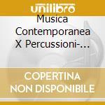 Musica Contemporanea X Percussioni  - Vari cd musicale