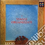 VIAGGI ORGANIZZATI cd musicale di Lucio Dalla