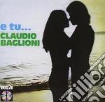 Claudio Baglioni - E Tu... cd musicale di Claudio Baglioni