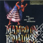 Tito Puente & His Orchestra - Mambo On Broodway cd musicale di Tito puente & his orchestra