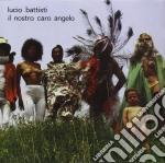 Lucio Battisti - Il Nostro Caro Angelo cd musicale di Lucio Battisti