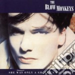 SHE WAS ONLY A GROCER'S... cd musicale di The Blow monkeys