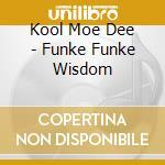 FUNKE, FUNKE, WISDOM cd musicale di KOOL MOE DEE