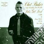Chet Baker - Let's Get Lost cd musicale di Chet Baker