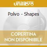 Polvo - Shapes cd musicale di POLVO
