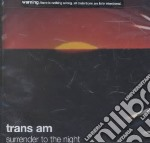 Trans Am - Surrender To The Night cd musicale di Am Trans