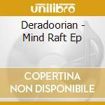 Deradoorian - Mind Raft Ep cd musicale di DERADOORIAN