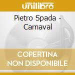 Pietro Spada - Carnaval cd musicale di Schumann