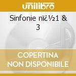 Sinfonie n�1 & 3 cd musicale