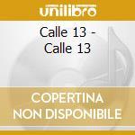 Calle 13 - Calle 13 cd musicale di CALLE 13