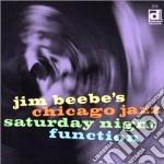 Jim Beebe's Chicago Jazz - Saturday Night Function cd musicale di Jim beebe's chicago jazz