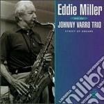 Eddie Miller & Johnny Varro Trio - Street Of Dreams cd musicale di Eddie miller & johnn