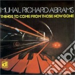 Muhal Richard Abrams - Things To Come From Those cd musicale di Muhal richard abrams