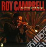 La tierra del fuego - cd musicale di Roy Campbell