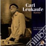Carl Leukaufe - The Warrior cd musicale di Leukaufe Carl