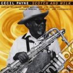 Cecil Payne - Scotch And Milk cd musicale di Payne Cecil
