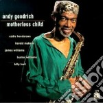 Andy Goodrich - Motherless Child cd musicale di Goodrich Andy