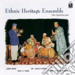 Ethnic Heritage Ensemble - The Continuum cd musicale di Ethnic heritage ensemble