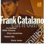 Frank Catalano - Cut It Out!?! cd musicale di Catalano Frank