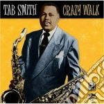 Tab Smith - Crazy Walk cd musicale di Smith Tab