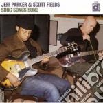 Jeff Parker & Scott Fields - Song Songs Song cd musicale di Jeff parker & scott