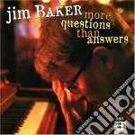 Jim Baker - More Questions Than Answ. cd musicale di Baker Jim